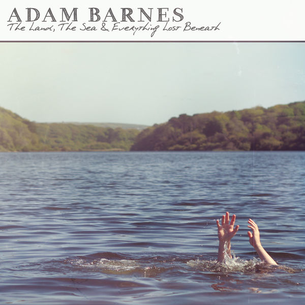 adam barnes the land the sea and everything beneath one standing review