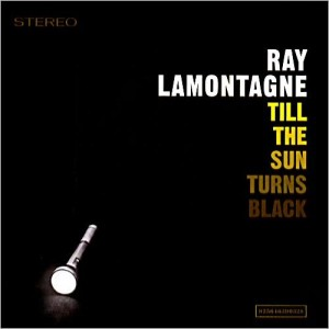 ray lamontagne till the sun turns black