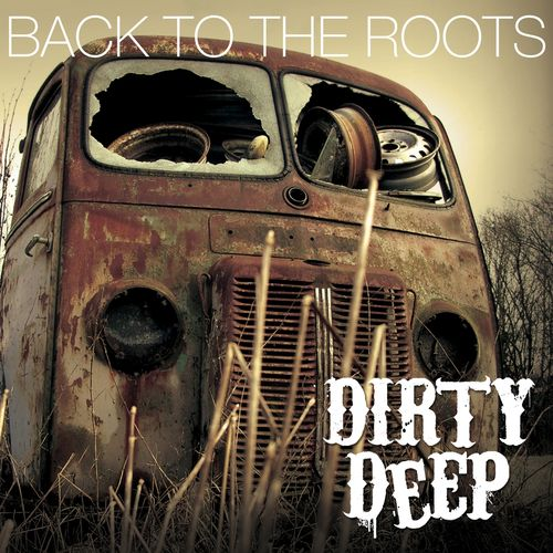 back to the roots dirty deep album