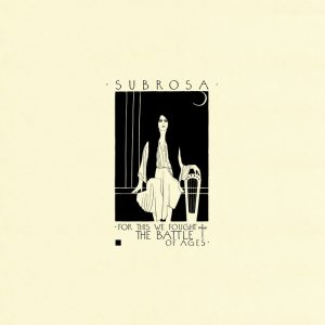subrosa for this we fought the battle of ages cover album 2016