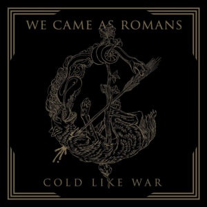 we came as romans cold like war 2017