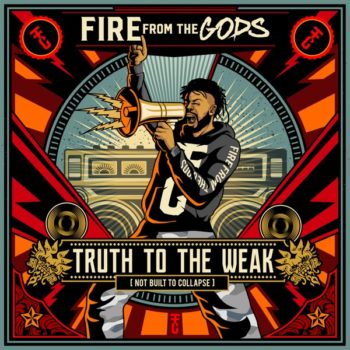 Truth to the Weak (Not Built to Collapse) Single American sun fire from the gods 2019