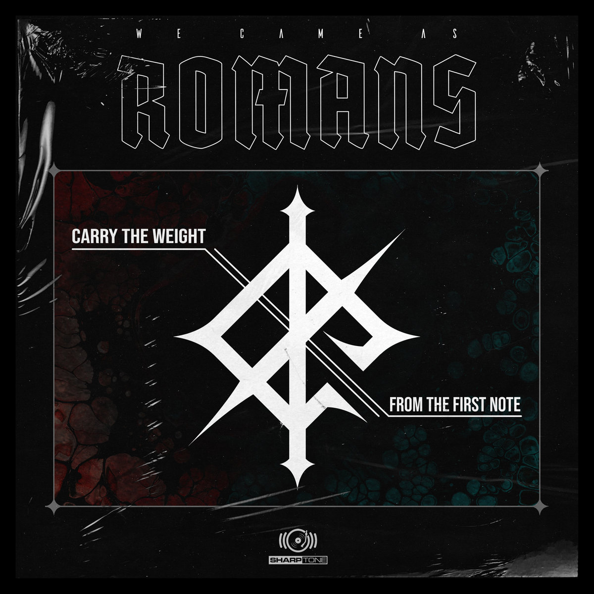 we came as romans carry the weight from the first note singles sharptone records
